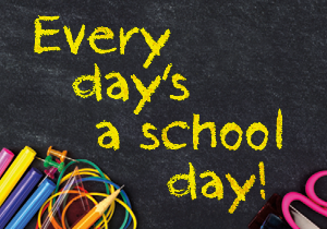 Image result for every day is a school day